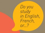 Do you study in English, French, or...?