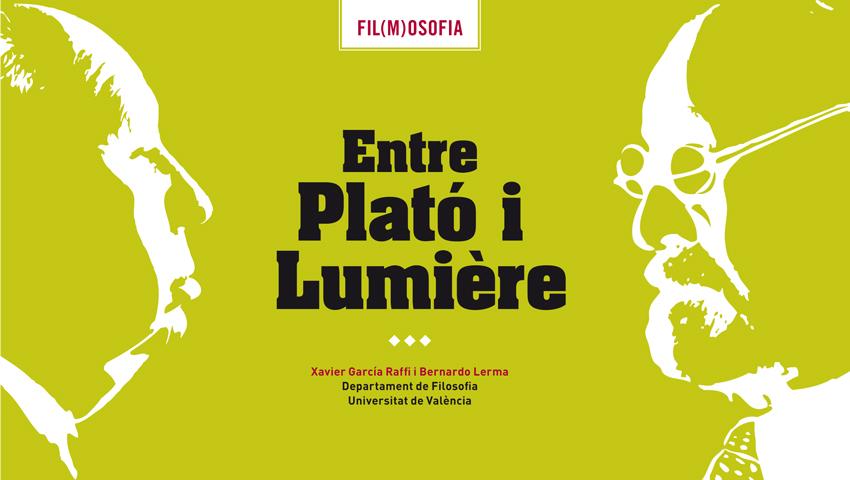 El tema: Cinema i educació. Entre Plató i Lumière. Fil(m)osofia